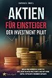 Aktien für Einsteiger – Der Investment Pilot: Börsen Profi werden in 3...